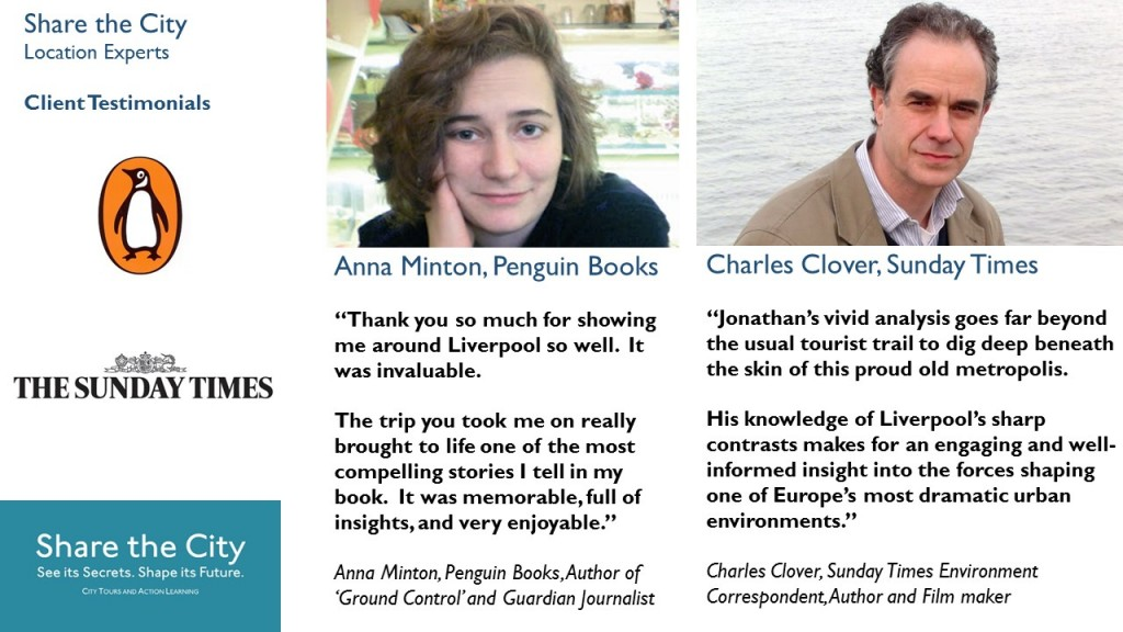 Liverpool tours recommended by Anna Minton, author of Ground Control, and Sunday Times Environment Correspondent Charles Clover